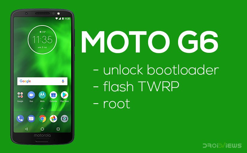 How to Unlock Bootloader, Install TWRP and Root Moto G6
