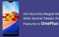 xXx NoLimits Magisk Mod Adds Several Tweaks And Features to OnePlus 6