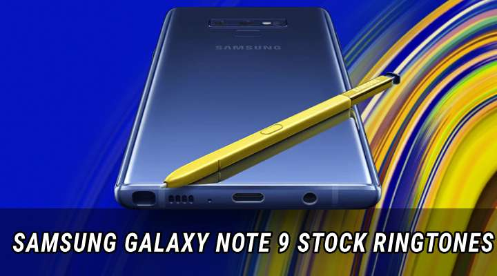Galaxy Note 9 Stock Ringtones