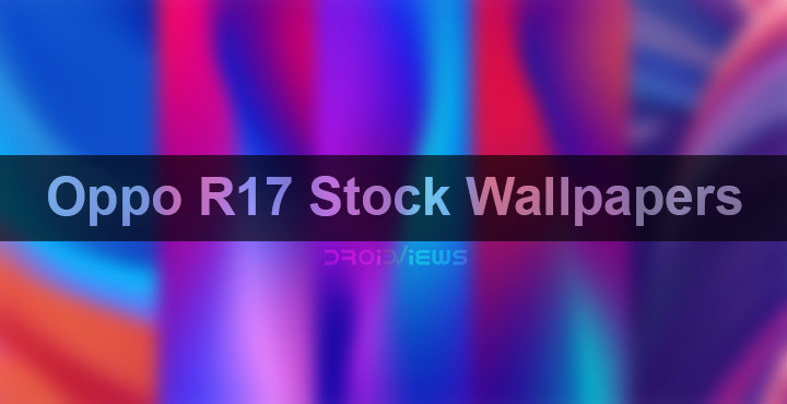 Download Oppo R17 Stock Wallpapers