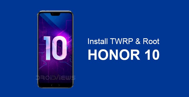Root Honor 10 and Install TWRP Recovery | DroidViews