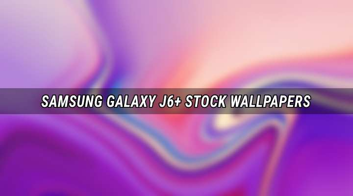 Download Samsung Galaxy J4 Galaxy J6 Plus Wallpapers Droidviews