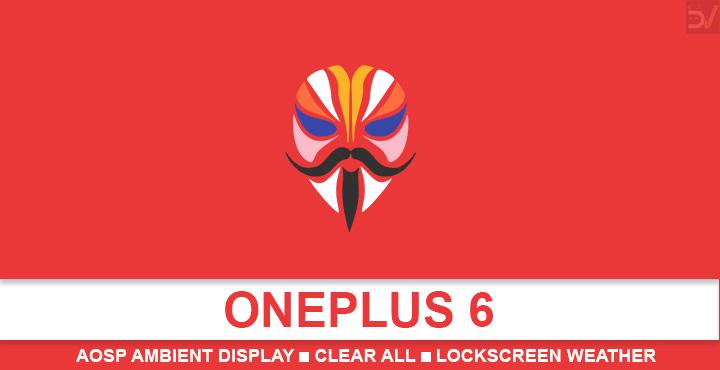 OnePlus 6: AOSP Ambient Display, Lockscreen Weather & More [Root]