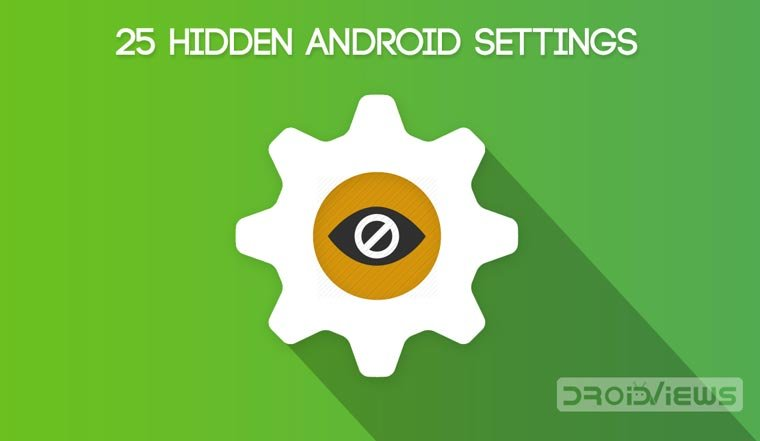 25 Hidden Android Settings