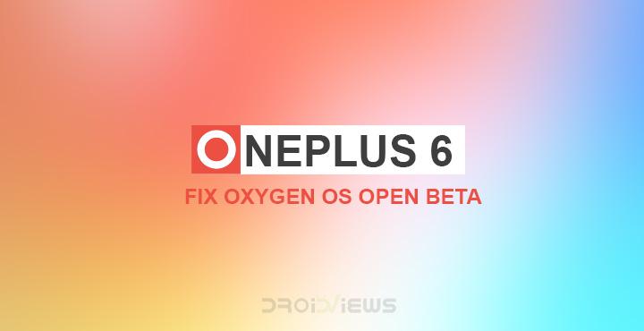 Fix Oxygen OS Open Beta On OnePlus 6