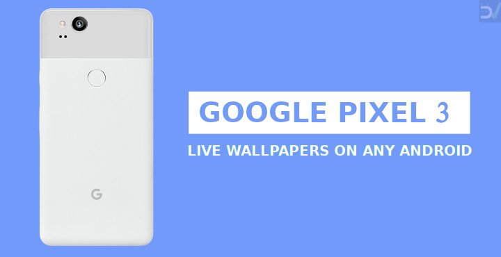 Pixel 3 Live Wallpapers