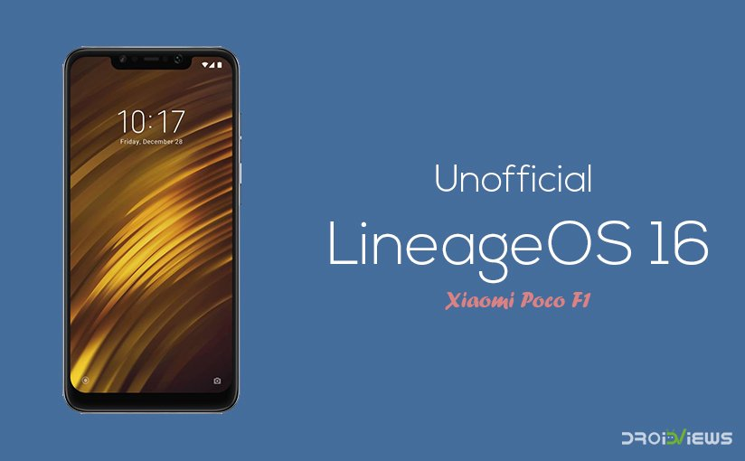 Install Unofficial LineageOS 16 on Poco F1 | DroidViews