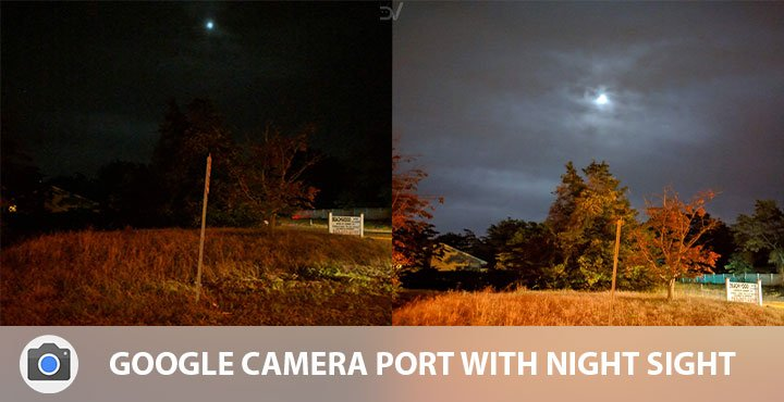 Download APK] Google Camera with Night Sight on Pixel, Pixel