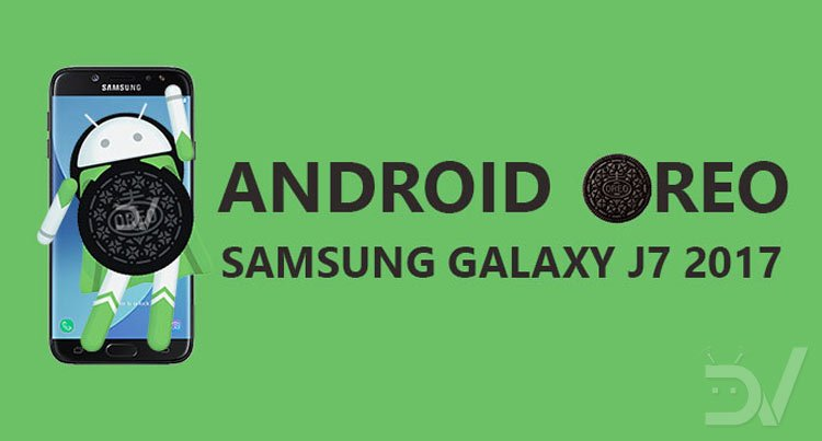 Install Android 8 1 Oreo Firmware on Galaxy J7 2017 (US