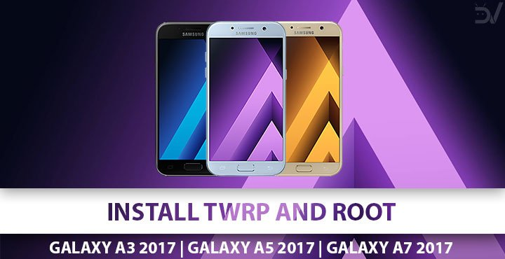 Install TWRP and Root Samsung Galaxy A3 2017, Galaxy A5 2017 & Galaxy A7 2017