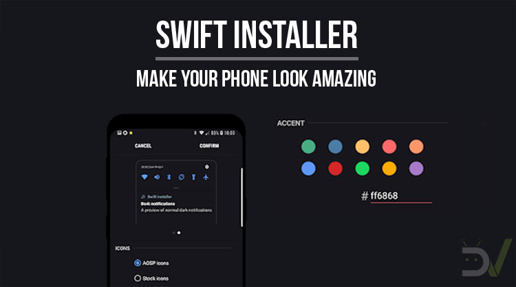 Swift Installer - Theme Android in Awesome Ways | DroidViews