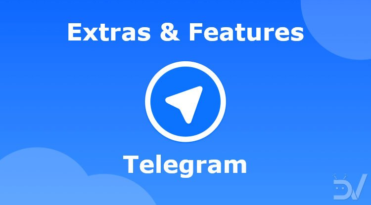 5 Telegram Features and Extras You May Not Know About