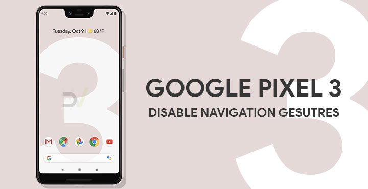 Disable Android Pie Gesture Navigation On Google Pixel 3 Without Root