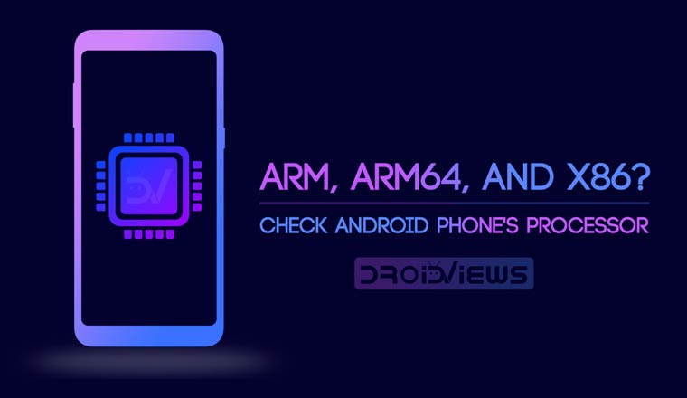 Check Android Phone's Processor - Is it ARM, ARM64, or x86?