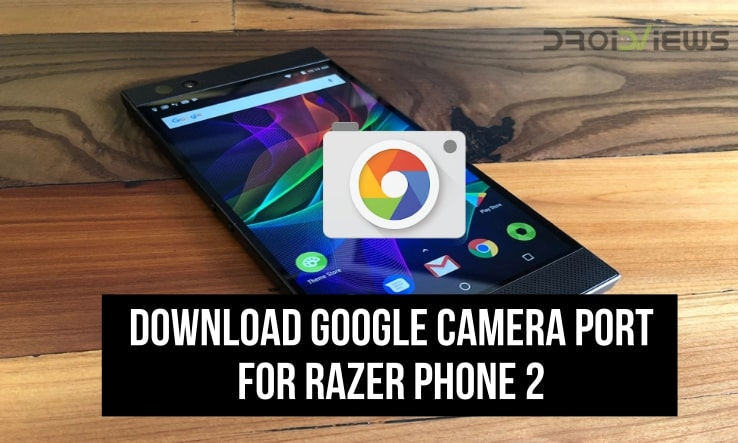 Google Camera port for Razer Phone 2
