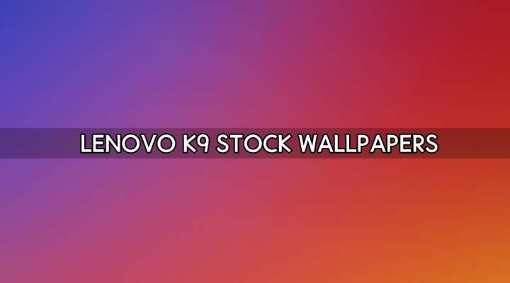 Lenovo K9 Stock Wallpapers
