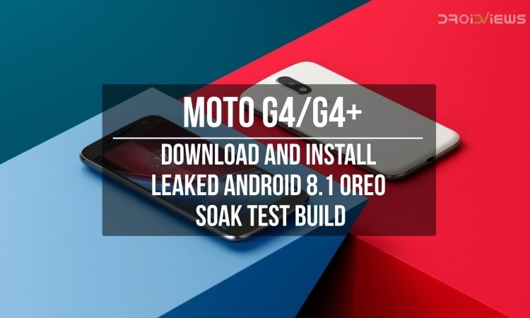 Install Leaked Android 8.1 Oreo Soak Test build on Moto G4