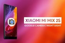 Install Google Camera Night Sight Port on Xiaomi Mi Mix 2S