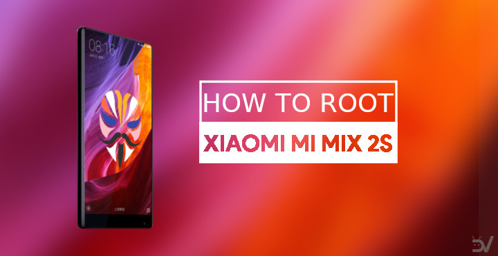 How To Root Xiaomi Mi Mix 2S with Magisk
