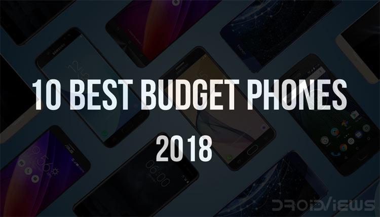 10 Best Budget Phones 2018