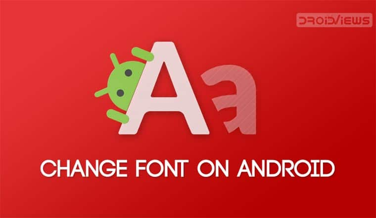 How To Change Font On Your Android [Root]
