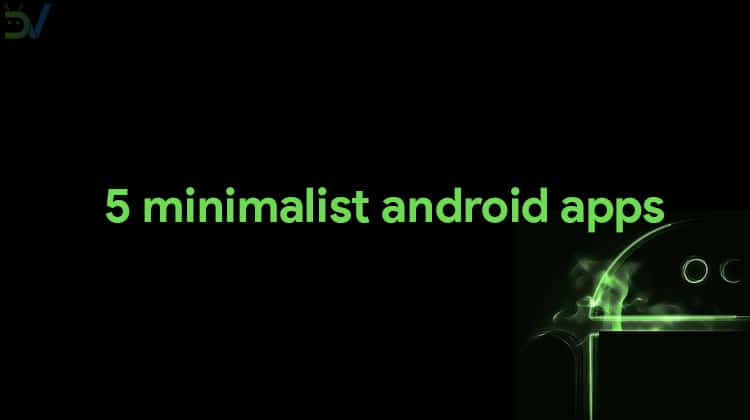 5 Minimalist Android Apps