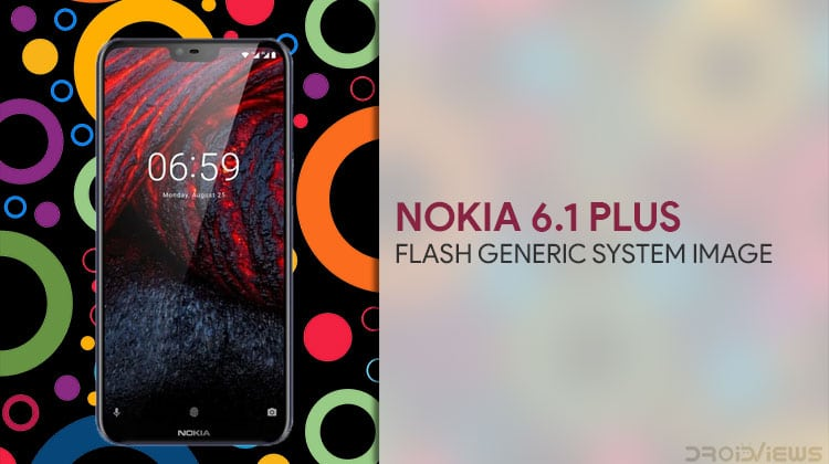 Flash Generic System Image (GSI) on Nokia 6.1 Plus