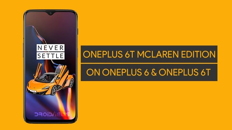 Turn OnePlus 6-6T into OnePlus 6T McLaren Edition