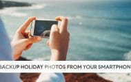 How to backup your holiday photos from your smartphone
