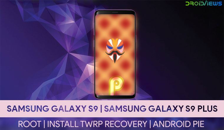 Root Galaxy S9 and S9 Plus on Android 9 0 Pie (Exynos) | DroidViews
