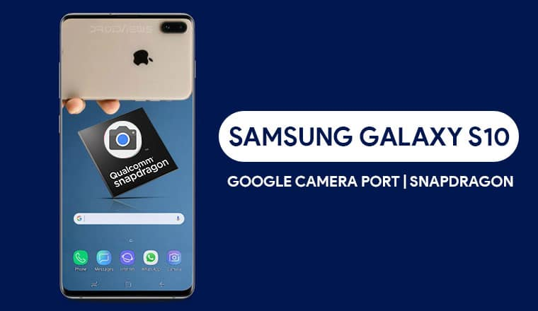 Google Camera Port on Galaxy S10