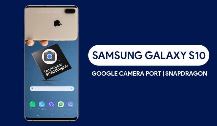 Google Camera Port on Galaxy S10