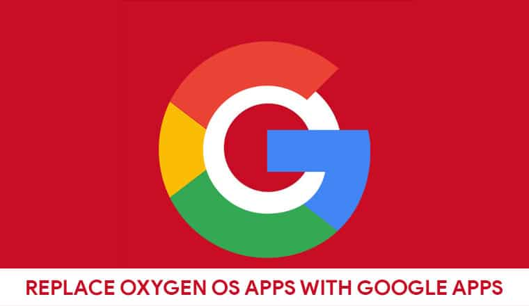 Replace OxygenOS Apps on OnePlus 6 with Google Apps | DroidViews