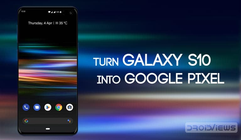 Turn Galaxy S10 into Google Pixel