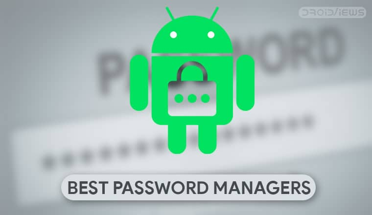 5 Best Password Managers for Android | DroidViews