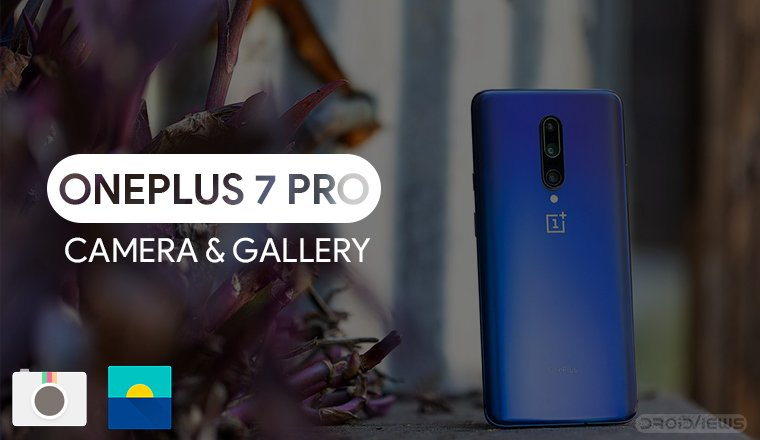 Download OnePlus 7 Pro Camera & OnePlus 7 Pro Gallery | DroidViews