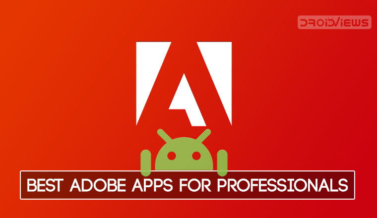 Adobe Android Apps for Professionals