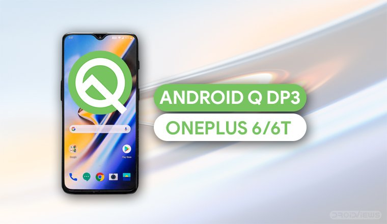 Install Android Q on OnePlus 6/6T (DP 3)