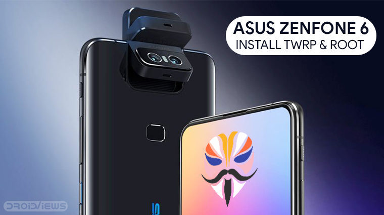 Root Asus Zenfone 6 And Install TWRP