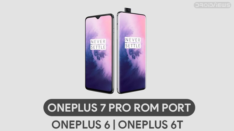 Install OnePlus 7 Pro ROM Port on OnePlus 6/6T | DroidViews