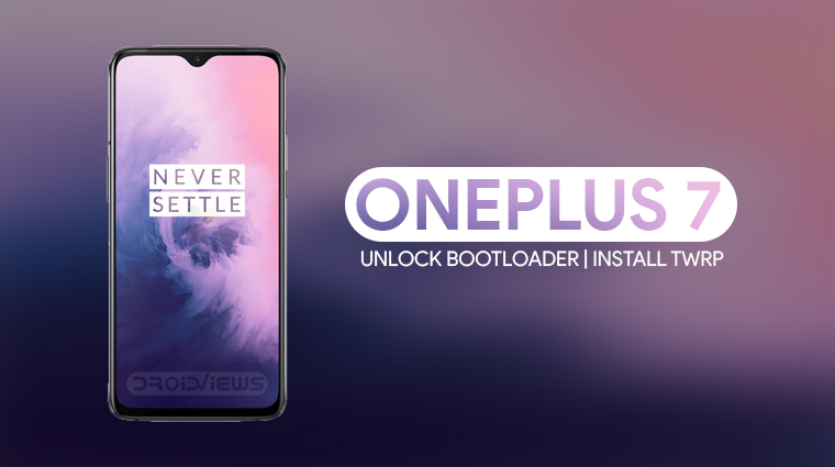 Unlock OnePlus 7 Bootloader & Install TWRP Recovery | DroidViews
