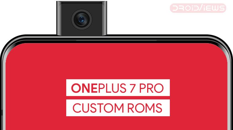 Best OnePlus 7 Pro ROMs