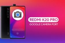 Redmi K20 Pro Google Camera Port