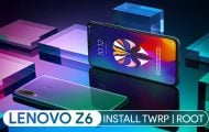 lenovo z6 root and twrp