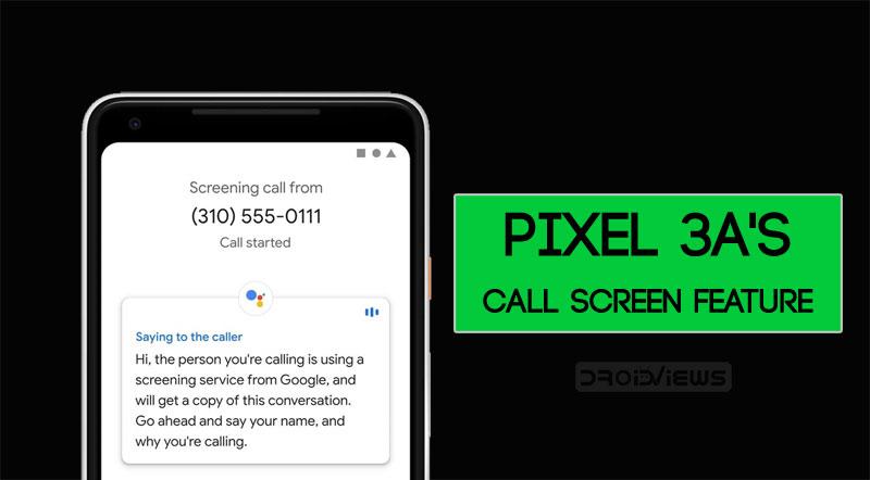 Pixel 3A Call Screen Feature
