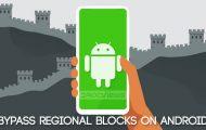 bypass regional blocks android
