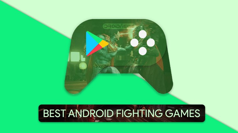 5 Best Fighting Games for Android to Play on The Go | DroidViews