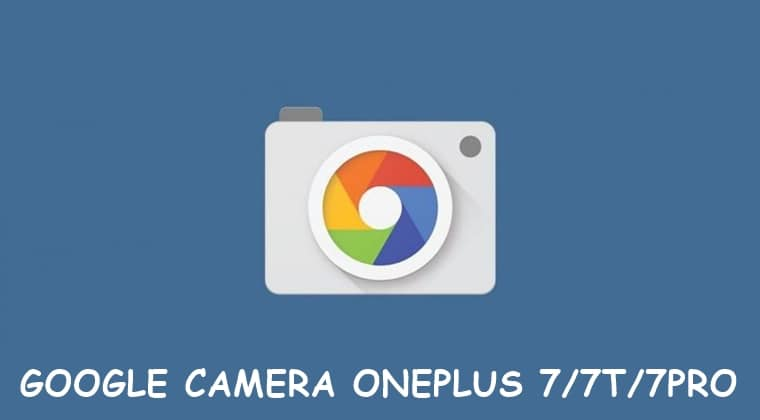 Download Google Camera (GCam) OnePlus 7 / 7T dan & Pro