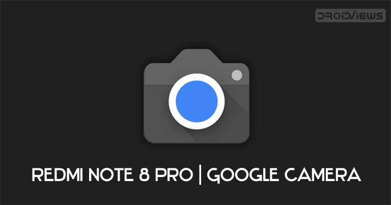 Download Google Camera Port (APK) for Redmi Note 8 Pro