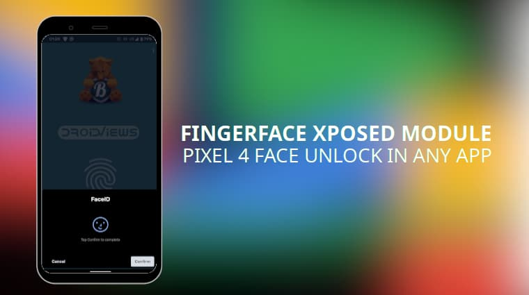 Use Pixel 4 Face Unlock For Any App With FingerFace Xposed Module